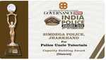 सिमडेगा पुलिस को प्रोजेक्ट पुलिस अंकल ट्यूटोरियल के लिए पुलिस कैपेसिटी बिल्डिंग अवार्ड